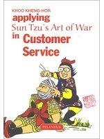 二手書博民逛書店 《Applying Sun Tzu s Art of War in Customer Service》 R2Y ISBN:9679788067│KhooKheng-Hor