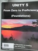 【書寶二手書T1/原文書_WFB】Unity 5 from Zero to Proficiency...: A Step-by-step Guide to…