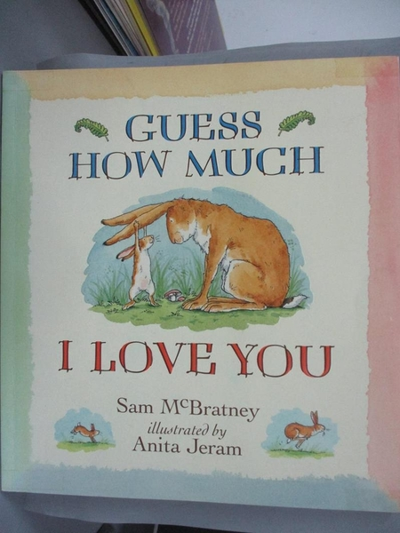 【書寶二手書T1/少年童書_KGR】Guess How Much I Love You_Sam McBratney and Anita Jeram