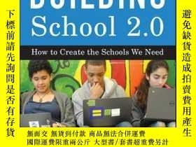 二手書博民逛書店Building罕見School 2.0: How to Create the Schools We Need