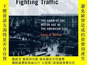 二手書博民逛書店Fighting罕見TrafficY364682 Peter D. Norton The Mit Press