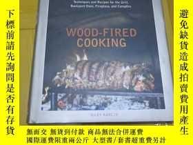 二手書博民逛書店Wood-Fired罕見Cooking: Techniques and Recipes for the Grill