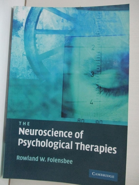 【書寶二手書T6/大學理工醫_KFM】The Neuroscience of Psychological Therapies_Folensbee, Rowland W.