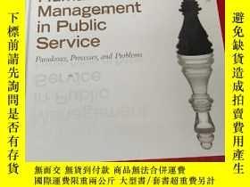二手書博民逛書店Human罕見Resource Management in Public Service: Paradoxes,