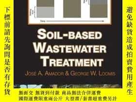 二手書博民逛書店Soil-based罕見Wastewater TreatmentY410016 Jose A. Amador,