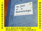 二手書博民逛書店THE罕見JOY OF KNOWLEDGEY177301 THE JOY OF KNOWLEDGE THE J