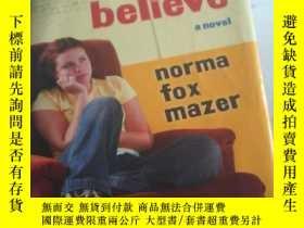 二手書博民逛書店what罕見i believe a novel normal fox mazer【硬精装】Y12378