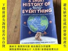 二手書博民逛書店A罕見Short History of Nearly Everything 萬物簡史( D42)Y266787