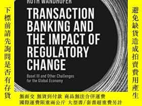 二手書博民逛書店Transaction罕見Banking And The Impact Of Regulatory Change:
