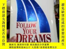 二手書博民逛書店Follow罕見Your Dreams: Eight Steps for Turning Your Dreams
