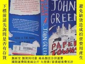 二手書博民逛書店JOHN罕見GREEN: PAPER TOWNS(詳見圖)Y6583 JOHN GREEN: JOHN GRE