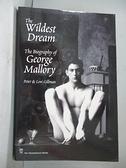 【書寶二手書T6/原文小說_ERX】The Wildest Dream: The Biography of George Mallory_Gillman, Peter/ Gillman, Leni