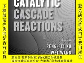 二手書博民逛書店Catalytic罕見Cascade ReactionsY410016 Peng-Fei Xu (Edit..