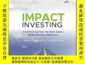 二手書博民逛書店Impact罕見Investing: Transforming How We Make Money While M