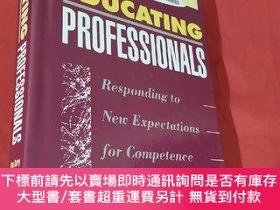 二手書博民逛書店Educating罕見Professionals: Responding to New Expectations