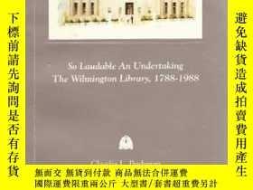 二手書博民逛書店So罕見Laudable an Undertaking: The