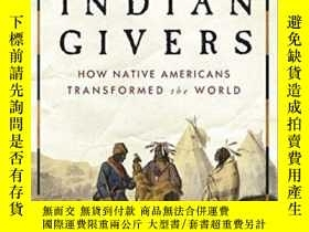二手書博民逛書店Indian罕見Givers: How Native Americans Transformed The Worl