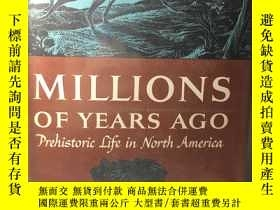 二手書博民逛書店英文原版:Millions罕見of years ago Prehistoric life in north Ame