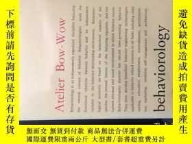 二手書博民逛書店Atelier罕見Bow-Wow: Behaviorology