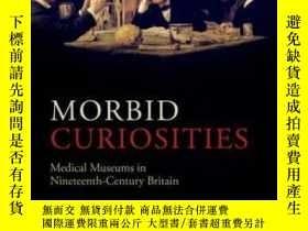 二手書博民逛書店Morbid罕見Curiosities: Medical Mus
