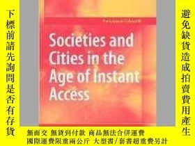 二手書博民逛書店Societies罕見and Cities in the Age of Instant AccessY4057