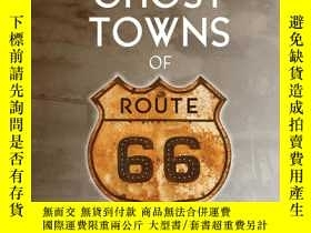 二手書博民逛書店Ghost罕見Towns of Route 66Y19139 J