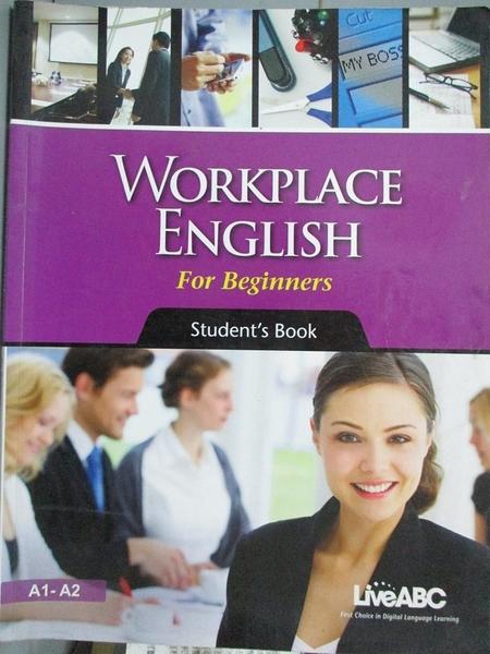 【書寶二手書T3/語言學習_YAT】Workplace English for Beginners-Student s