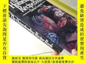二手書博民逛書店The罕見Homesteading Recipe Book【大3