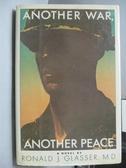 【書寶二手書T8/原文小說_NTA】Another War Another Peace_Ronald