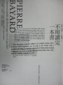 【書寶二手書T7/嗜好_JKP】不用讀完一本書_皮耶‧巴亞