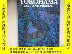 二手書博民逛書店Yokohama罕見Past and Present(日文原版)