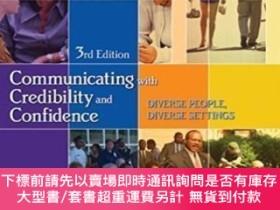 二手書博民逛書店Communicating罕見with Credibility and Confidence, 3rd Editi