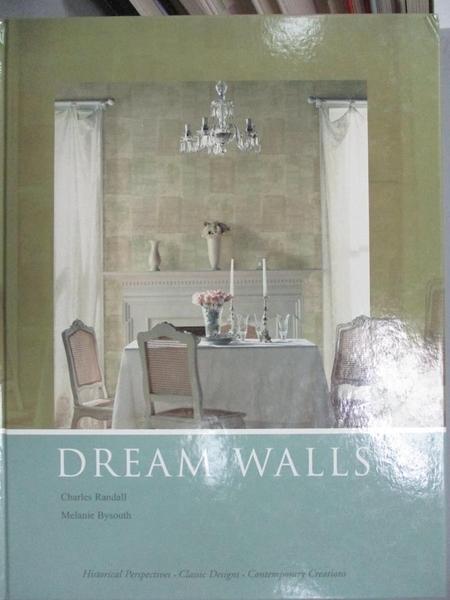 【書寶二手書T1/設計_WFR】Dream Walls-An Inspirational Guide to Wall Coverings_Randall