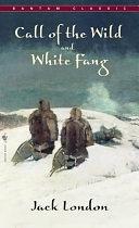 二手書博民逛書店 《The Call of the Wild and White Fang》 R2Y ISBN:0553212338│Bantam Classics