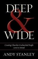 二手書博民逛書店 《Deep & Wide: Creating Churches Unchurched People Love to Attend》 R2Y ISBN:9780310494843