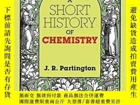 二手書博民逛書店A罕見Short History Of ChemistryY256260 J. R. Partington D