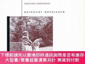 二手書博民逛書店The罕見Practice Of Conceptual HistoryY464532 Reinhart Kos