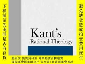 二手書博民逛書店Kant s罕見Rational Theology-康德的理性神學Y436638 Allen W. Wood