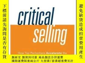 二手書博民逛書店Critical罕見Selling: How Top Performers Accelerate the Sale