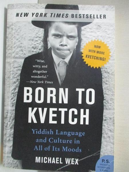 【書寶二手書T9/宗教_C9Y】Born to Kvetch: Yiddish Language And Culture in All Its Moods_Wex, Michael