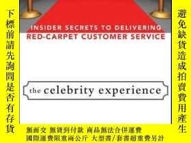二手書博民逛書店The罕見Celebrity Experience: Insider Secrets to Delivering