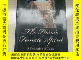 二手書博民逛書店The罕見Heroic Female Spirit 英雄的女性精