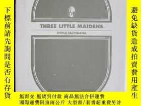 二手書博民逛書店Three罕見Little Maidens(日語原版 平裝本)Y