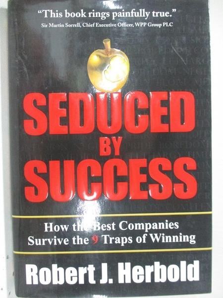 【書寶二手書T3/傳記_EHK】Seduced by Success: How the Best Companies Survive the 9 Traps of Winning_Herbold, Robert J.