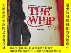 二手書博民逛書店The罕見Whip: A Novel (小16開) 【詳見圖】Y5460 Karen Kondazian Ha