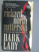 【書寶二手書T3/原文小說_MQB】Dark Lady_Richard North Patterson
