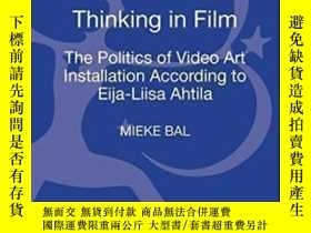 二手書博民逛書店Thinking罕見In Film Video Art In Practice According To Eija