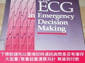二手書博民逛書店THE罕見ECG IN EMERGENCY DECISION MAKING(應急決策的心電圖)Y177113