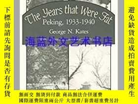 二手書博民逛書店The罕見Years That Were Fat: Peking