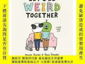二手書博民逛書店Let s罕見Be Weird Together : A Book About Love 英文原版 讓我們一起做怪